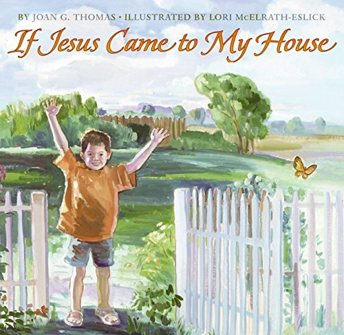 Joan G. Thomas If Jesus Came To My House