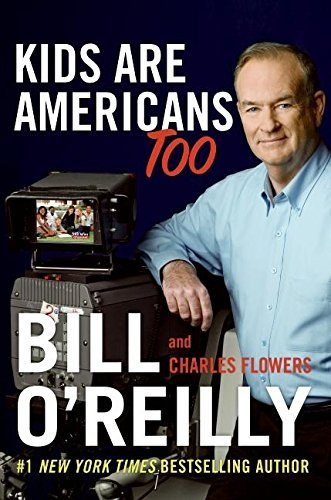 Bill O'reilly Kids Are Americans Too