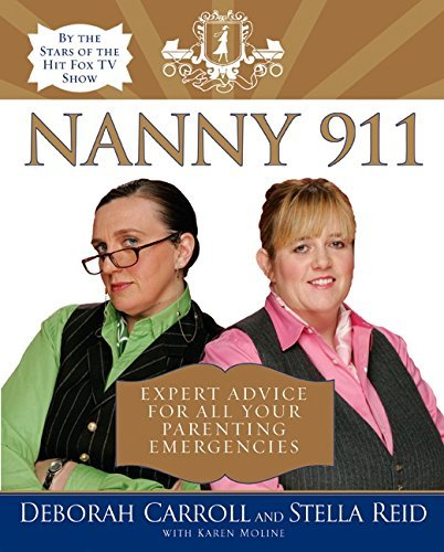 Deborah Carroll Nanny 911 Expert Advice For All Your Parenting Emergencies