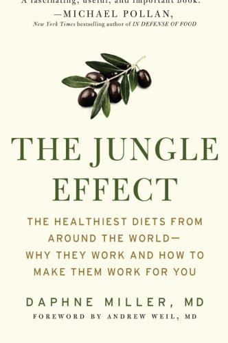 Daphne Miller The Jungle Effect Healthiest Diets From Around The World Why They