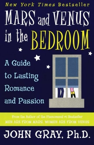 John Gray Mars And Venus In The Bedroom Guide To Lasting Romance And Passion