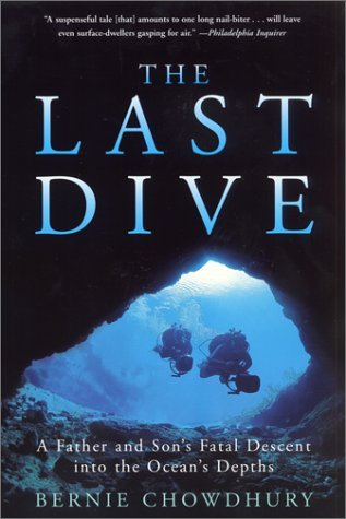 Bernie Chowdhury The Last Dive A Father And Son's Fatal Descent Into The Ocean's