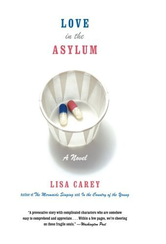 Lisa Carey Love In The Asylum Perennial