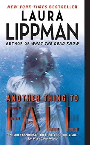 Laura Lippman Another Thing To Fall