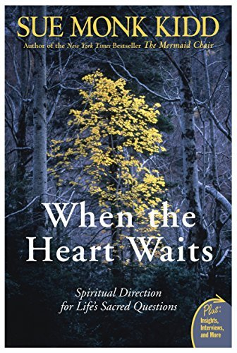 sue-monk-kidd-when-the-heart-waits-spiritual-direction-for-lifes-sacred-questions