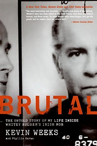 Kevin Weeks Brutal The Untold Story Of My Life Inside Whitey Bulger'