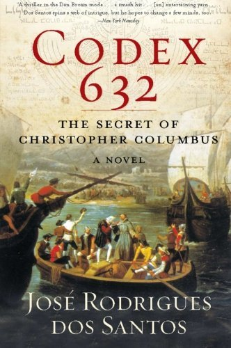 Jose Rodrigues Dos Santos Codex 632 The Secret Of Christopher Columbus A Novel