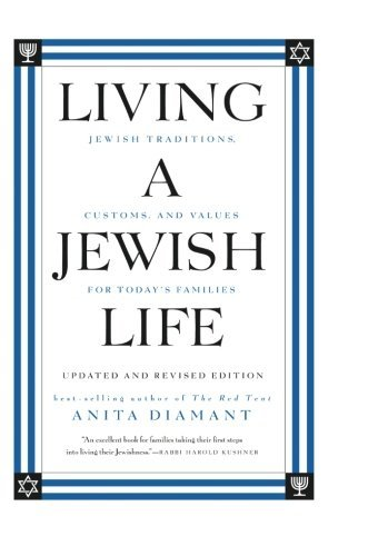 Anita Diamant Living A Jewish Life Jewish Traditions Customs And Values For Today' Revised