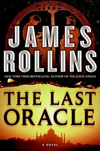 James Rollins Last Oracle A Novel (sigma Force No 5)