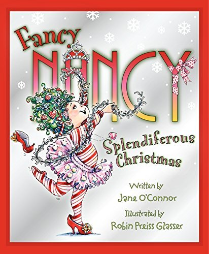 Jane O'connor Fancy Nancy Splendiferous Christmas