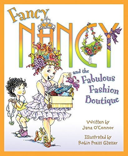 Jane O'connor Fancy Nancy And The Fabulous Fashion Boutique