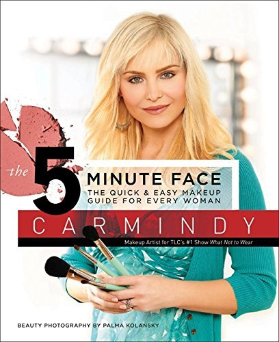 Carmindy 5 Minute Face The The Quick & Easy Makeup Guide For Every Woman