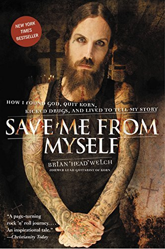 Brian Welch Save Me From Myself How I Found God Quit Korn Kicked Drugs And Liv