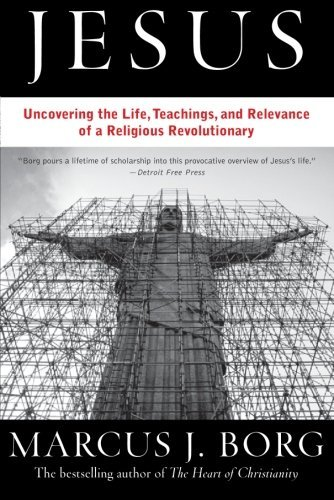 Marcus J. Borg Jesus The Life Teachings And Relevance Of A Religious