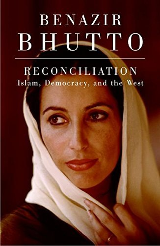 benazir-bhutto-reconciliation-islam-democracy-the-west
