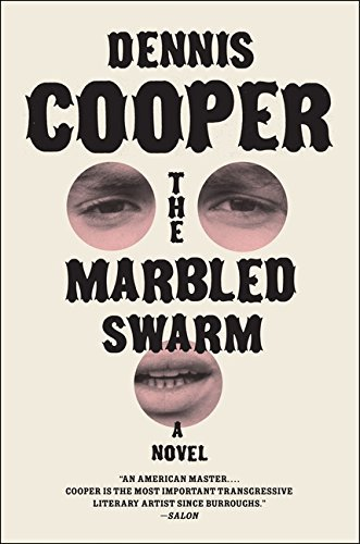 dennis-cooper-marbled-swarm-the