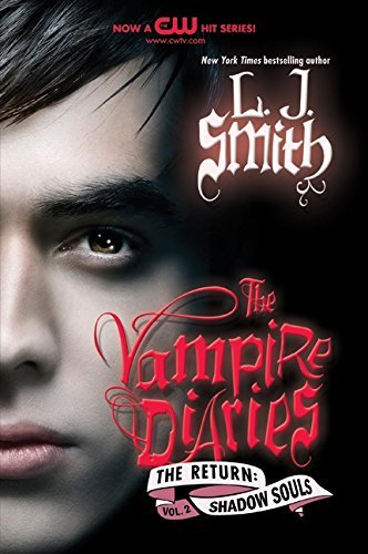 L. J. Smith The Vampire Diaries The Return Shadow Souls