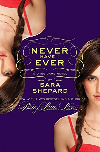 Sara Shepard Never Have I Ever