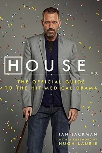 Ian Jackman House M.D. The Official Guide To The Hit Medical Drama