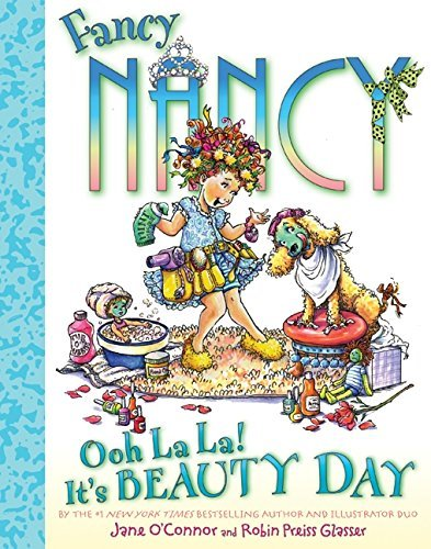 Jane O'connor Fancy Nancy Ooh La La! It's Beauty Day