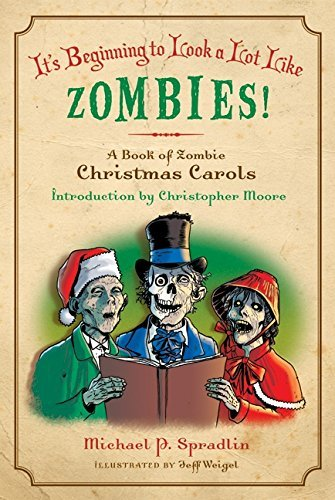 Michael P. Spradlin It's Beginning To Look A Lot Like Zombies A Book Of Zombie Christmas Carols