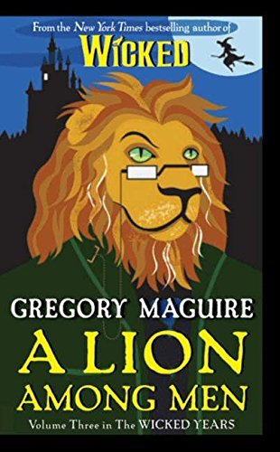 Gregory Maguire Wicked A Lion Among Men