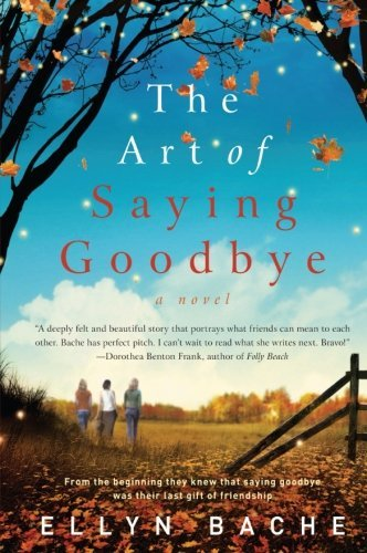 Ellyn Bache The Art Of Saying Goodbye