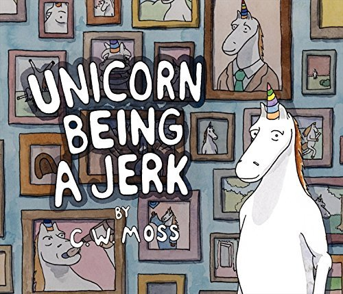 C. W. Moss Unicorn Being A Jerk