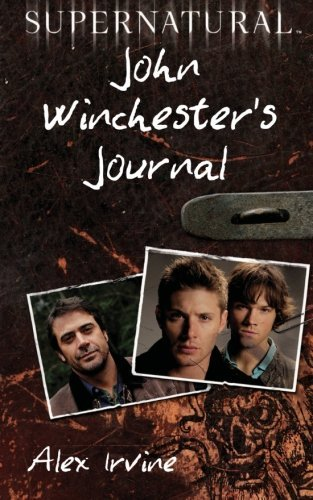 Alex Irvine Supernatural John Winchester's Journal