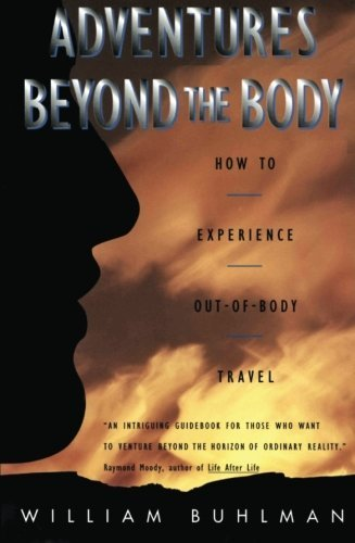 William L. Buhlman Adventures Beyond The Body Proving Your Immortality Through Out Of Body Trav