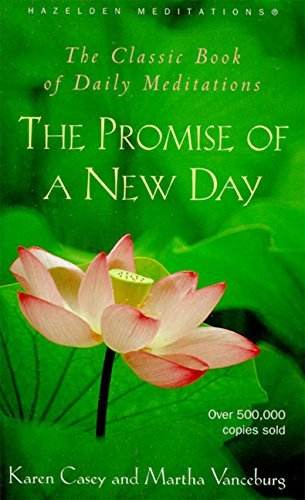 Karen Casey The Promise Of A New Day A Book Of Daily Meditations