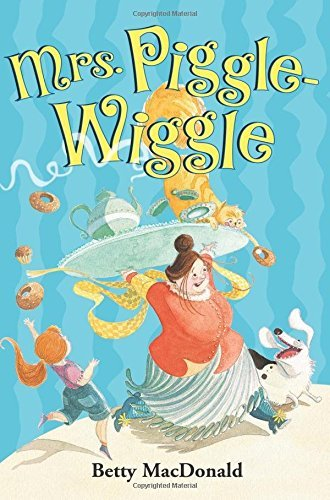 Betty Macdonald Mrs. Piggle Wiggle