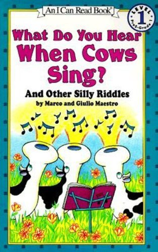 Marco Maestro What Do You Hear When Cows Sing? And Other Silly Riddles