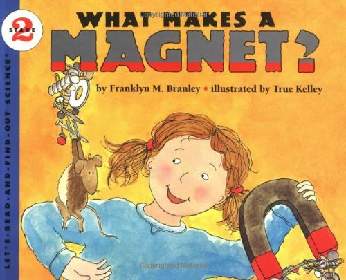 Franklyn Mansfield Branley What Makes A Magnet?