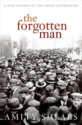 Amity Shlaes The Forgotten Man A New History Of The Great Depression