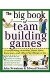 John W. Newstrom The Big Book Of Team Building Games Trust Building Activities Team Spirit Exercises