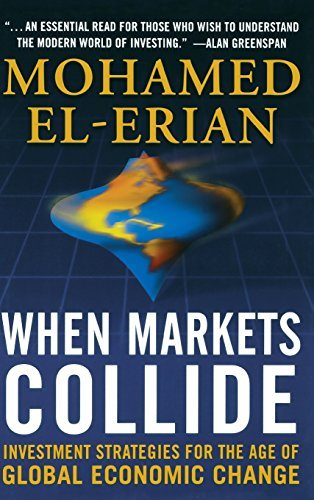 Mohamed El Erian When Markets Collide Investment Strategies For The Age Of Global Econo