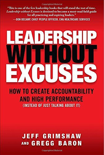 Jeff Grimshaw Leadership Without Excuses How To Create Accountability And High Performance