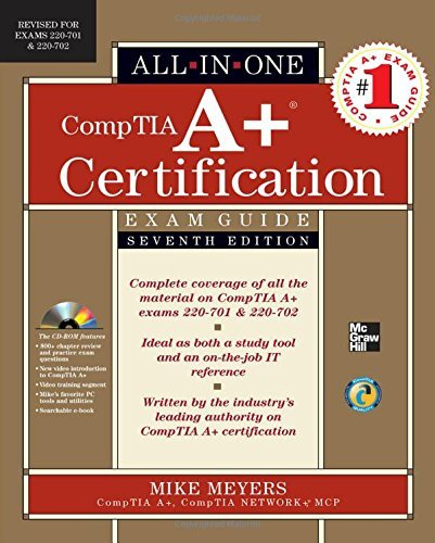 Mike Meyers Comptia A+ Certification All In One Exam Guide (exams 220 701 & 220 702) [with Cdrom] 7 Edition;