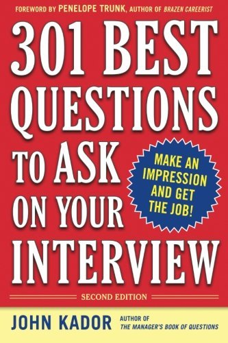 John Kador 301 Best Questions To Ask On Your Interview 0002 Edition;