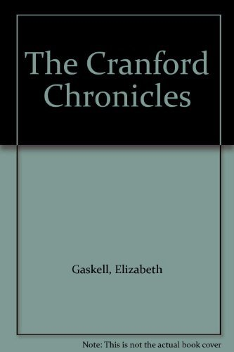 Elizabeth Cleghorn Gaskell The Cranford Chronicles
