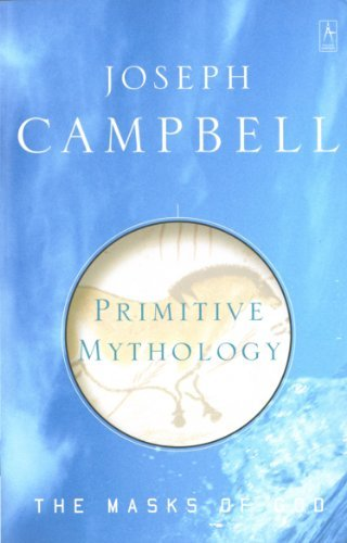 Joseph Campbell Primitive Mythology The Masks Of God Volume I