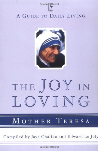 Mother Teresa The Joy In Loving A Guide To Daily Living With Mother Teresa