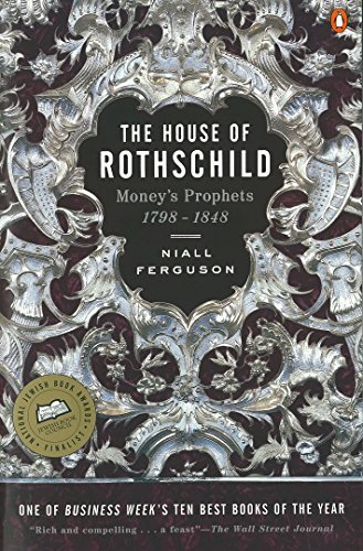 Niall Ferguson The House Of Rothschild Volume 1 Money's Prophets 1798 1848 Revised