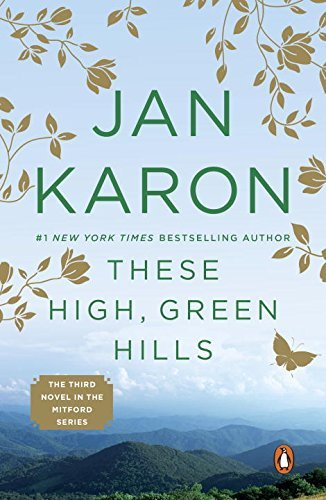 Jan Karon These High Green Hills