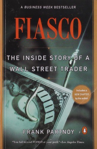 Frank Partnoy Fiasco The Inside Story Of A Wall Street Trader