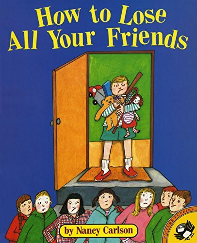 Nancy Carlson How To Lose All Your Friends