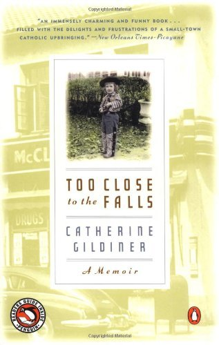 Catherine Gildiner Too Close To The Falls A Memoir Reader's Guide