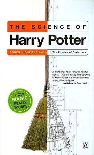 Roger Highfield The Science Of Harry Potter How Magic Really Works