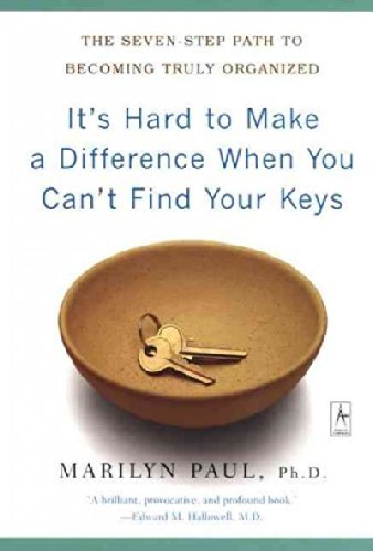 Marilyn Byfield Paul It's Hard To Make A Difference When You Can't Find The Seven Step Path To Becoming Truly Organized